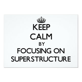 Keep Calm by focusing on Superstructure Personalized Invite
