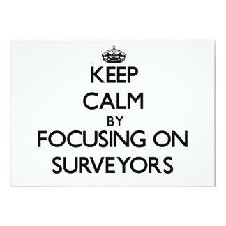 """Keep Calm by focusing on Surveyors 5"""" X 7"""" Invitation Card"""