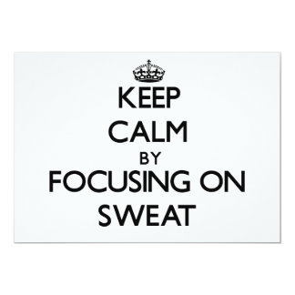 Keep Calm by focusing on Sweat 5x7 Paper Invitation Card