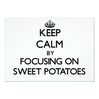 Keep Calm by focusing on Sweet Potatoes 5x7 Paper Invitation Card