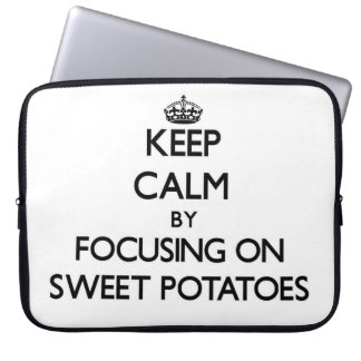 Keep Calm by focusing on Sweet Potatoes Laptop Sleeves