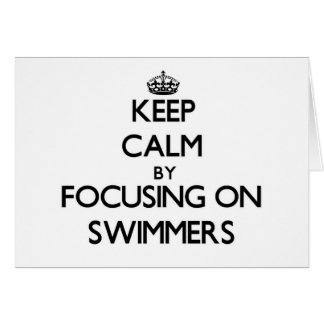 Keep Calm by focusing on Swimmers Greeting Cards