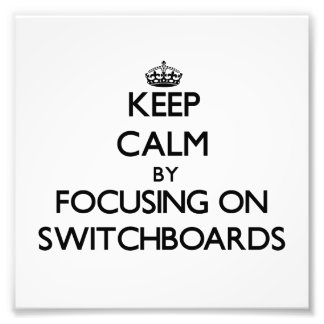 Keep Calm by focusing on Switchboards Photo