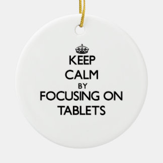 Keep Calm by focusing on Tablets Christmas Tree Ornament