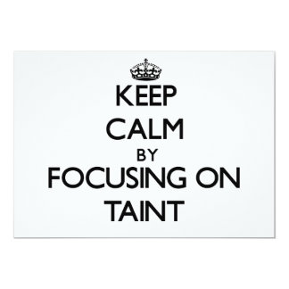Keep Calm by focusing on Taint 5x7 Paper Invitation Card