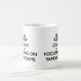 Keep Calm by focusing on Tapeworms Classic White Coffee Mug