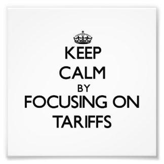 Keep Calm by focusing on Tariffs Photo Art