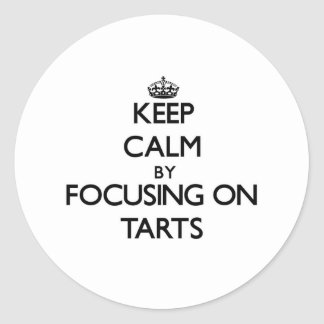 Keep Calm by focusing on Tarts Sticker