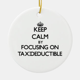 Keep Calm by focusing on Tax-Deductible Christmas Ornaments