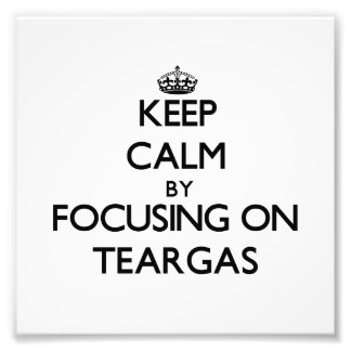 Keep Calm by focusing on Teargas Photo Print