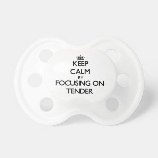 Keep Calm by focusing on Tender Pacifier