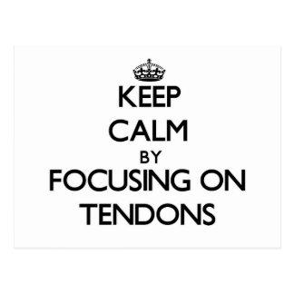 Keep Calm by focusing on Tendons Postcard