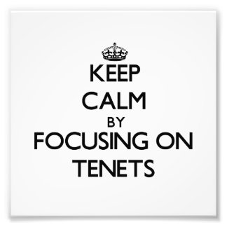 Keep Calm by focusing on Tenets Photo Print