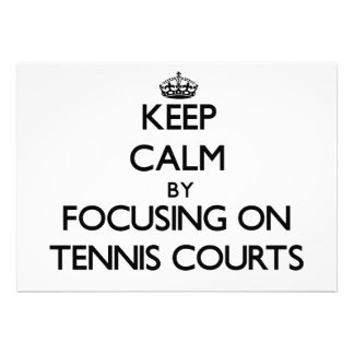 Keep Calm by focusing on Tennis Courts Personalized Invites