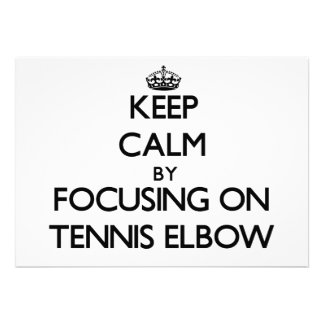Keep Calm by focusing on Tennis Elbow Announcements