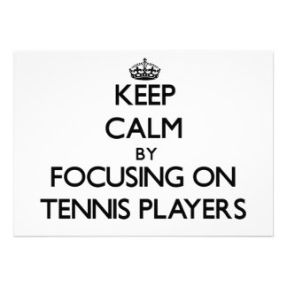 Keep Calm by focusing on Tennis Players Personalized Invitation