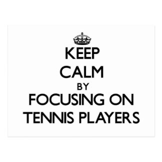 Keep Calm by focusing on Tennis Players Postcard