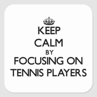 Keep Calm by focusing on Tennis Players Stickers