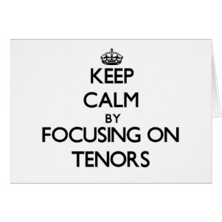 Keep Calm by focusing on Tenors Stationery Note Card