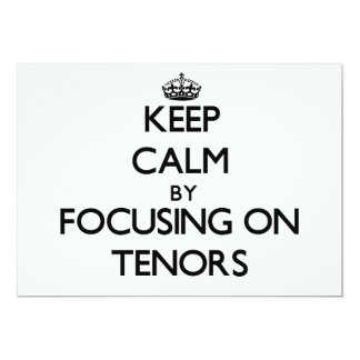 Keep Calm by focusing on Tenors 5x7 Paper Invitation Card