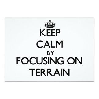 "Keep Calm by focusing on Terrain 5"" X 7"" Invitation Card"