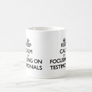 Keep Calm by focusing on Testimonials Classic White Coffee Mug