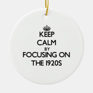 Keep Calm by focusing on The 1920S Christmas Ornament