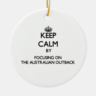 Keep Calm by focusing on The Australian Outback Christmas Ornament