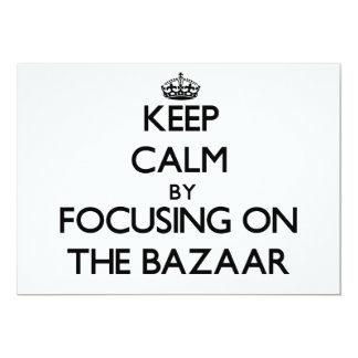 Keep Calm by focusing on The Bazaar 5x7 Paper Invitation Card