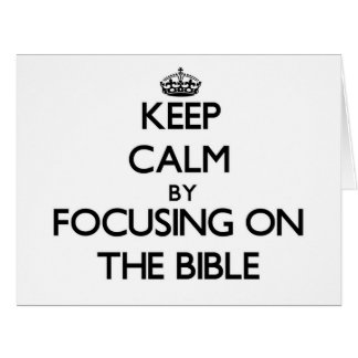 Keep Calm by focusing on The Bible Cards