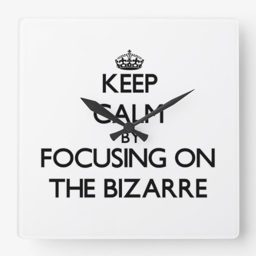 Keep Calm by focusing on The Bizarre Square Wallclock
