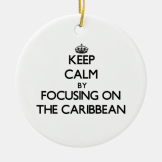 Keep Calm by focusing on The Caribbean Double-Sided Ceramic Round Christmas Ornament
