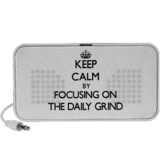 Keep Calm by focusing on The Daily Grind Notebook Speaker
