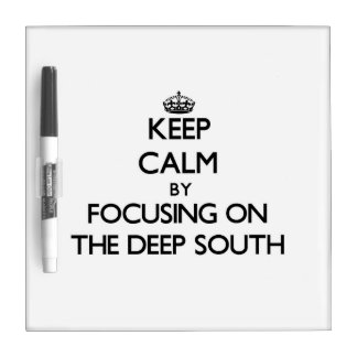 Keep Calm by focusing on The Deep South Dry-Erase Whiteboards