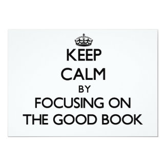 Keep Calm by focusing on The Good Book 5x7 Paper Invitation Card
