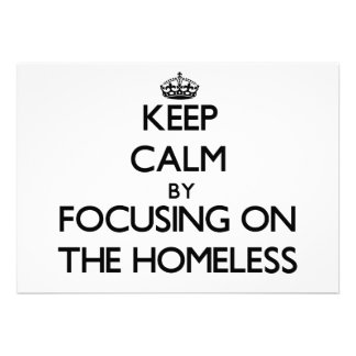 Keep Calm by focusing on The Homeless Invites