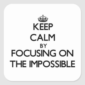 Keep Calm by focusing on The Impossible Stickers