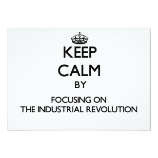 Keep Calm by focusing on The Industrial Revolution 5x7 Paper Invitation Card