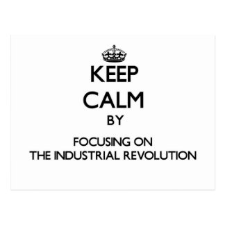 Keep Calm by focusing on The Industrial Revolution Postcards