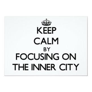 Keep Calm by focusing on The Inner City Custom Invites