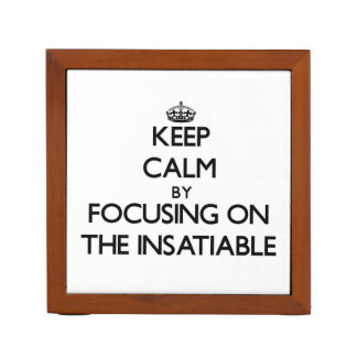 Keep Calm by focusing on The Insatiable Pencil Holder