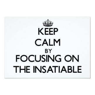 Keep Calm by focusing on The Insatiable Personalized Announcements