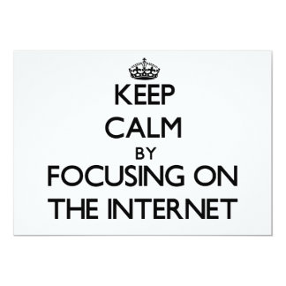 "Keep Calm by focusing on The Internet 5"" X 7"" Invitation Card"