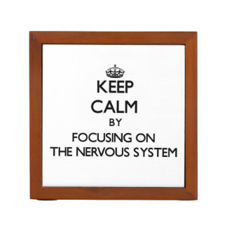 Keep Calm by focusing on The Nervous System Pencil/Pen Holder