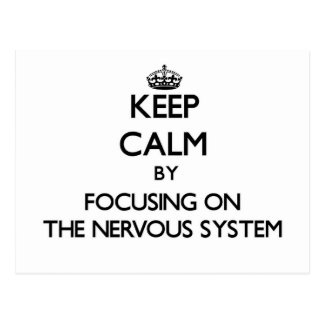 Keep Calm by focusing on The Nervous System Post Card