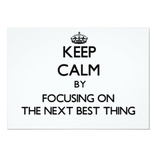 Keep Calm by focusing on The Next Best Thing Custom Invitation