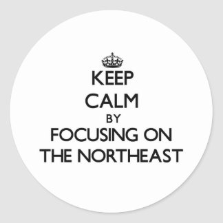 Keep Calm by focusing on The Northeast Classic Round Sticker
