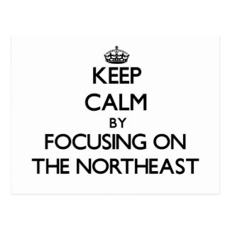 Keep Calm by focusing on The Northeast Postcard