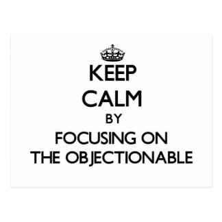 Keep Calm by focusing on The Objectionable Postcard