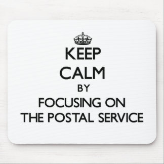 Keep Calm by focusing on The Postal Service Mouse Pad